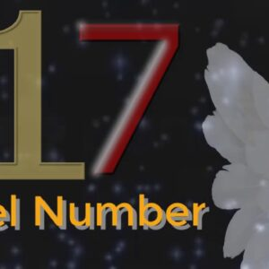 angel number 17 | The meaning of angel number 17