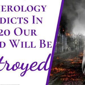 Numerology Predicts In 2020 Our World Will Be Destroyed & What's To Come | Great Awakening Part 3
