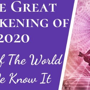 It's Here | Great Awakening Of 2020 & 5D Reality Explained | End Of The World As We Know It