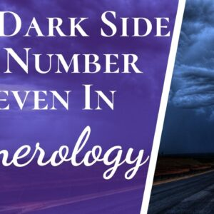 Negatives And Positives Of Number 7 Seven In Numerology | The Good & The Bad About Number 7 Seven