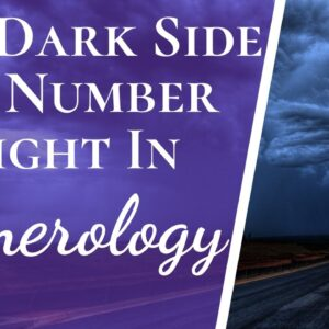 Negatives And Positives Of Number 8 Eight In Numerology | The Good & The Bad About Number 8 Eight