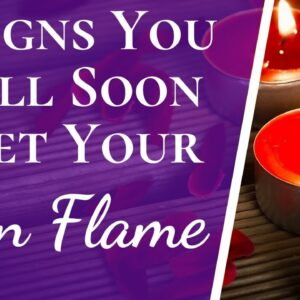 4 Signs You Will Soon Meet Your Twin Flame | Four Biggest Signs You Will Meet Your Twin Flame Soon