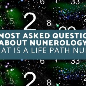 10 Most Asked Questions About Numerology - What is a Life Path Number?
