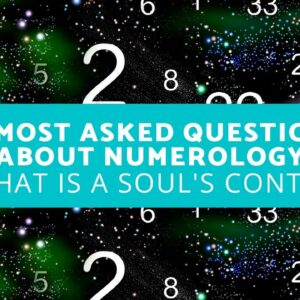 10 Most Asked Questions About Numerology - What is a Soul's Contract?