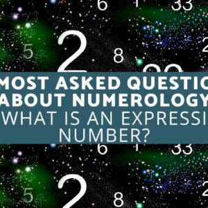10 Most Asked Questions About Numerology - What Is an Expression Number?