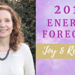 2019 Energy Forecast - Joy & Renewal!