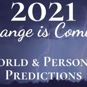 2021 CHANGE IS COMING | 2021 World & Personal Reading Predictions Numerology