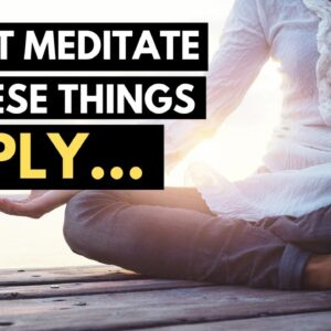 7 Reasons Why You Should NEVER Meditate