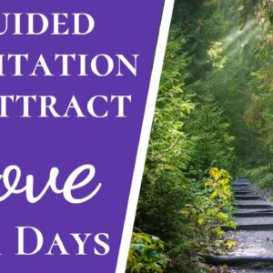 Guided Meditation To Attract Love In 21 Days | Rewire Your Brain Using Law Of Attraction Hypnosis