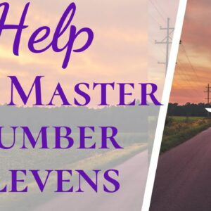 3 Ways Master Number 11s Can Make Their Lives Easier! | How To Be Happier As A Master 11 Numerology