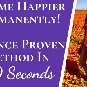 Permanently Become Happier | Proven Way To Rewire Brain In 30 Seconds | Become Happier In 2020