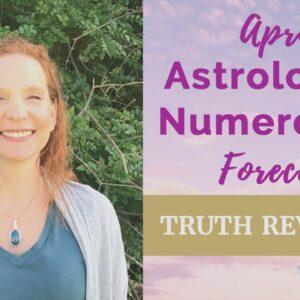 April 2019 Astrology & Numerology forecast - Truth Revealed