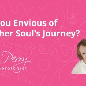 Are You Envious of Another Soul's Journey?