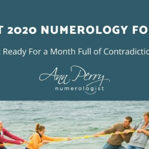 August 2020 Numerology Forecast - A Month Full of Contradictions