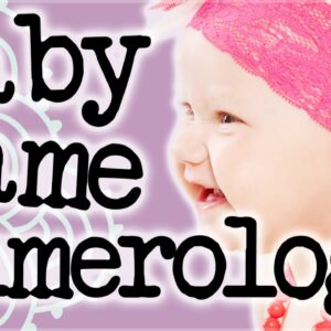 Baby Name Numerology: Numerology Secrets Of Baby Names