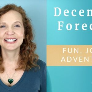 December Energy forecast - Fun, Joy and Adventure!