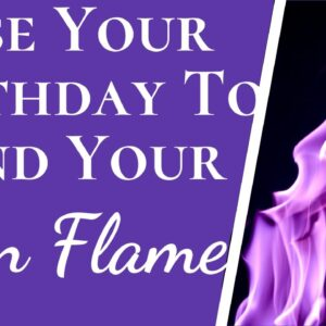 Numerology Reveals If Someone Is Your Twin Flame | Use Your Birthday To Find Your Twin Flame