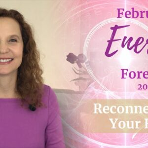 February 2020 Energy Forecast - Reconnect with your Heart