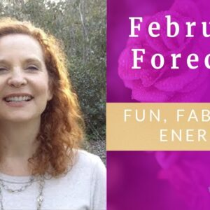 February Astrology & Numerology Forecast - fun fabulous energy
