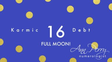 Holy Karmic Debt Full Moon! Get Ready to Kick Some Crap to the Curb!
