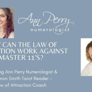 How Can the Law of Attraction Work Against Master 11's?