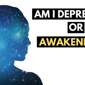 How Do I Know I'm Even Having A Spiritual Awakening?