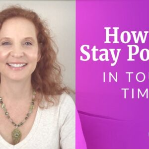 How to Stay Positive in tough times - Empaths & sensitive souls