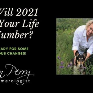 How Will 2021 Affect Your Life Path Number? Get Ready for CHANGE!