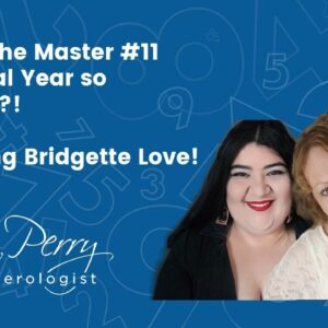 Why is the Master #11 Universal Year so INTENSE?! Featuring Bridgette Love!
