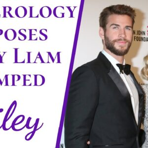 Numerology EXPOSES Why Liam Hemsworth Dumped Miley Cyrus | Doomed From The Beginning | Real Reason