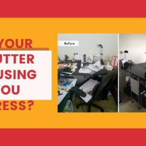 Is Your Clutter Causing You Stress?