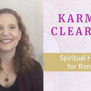 Karmic Cleansing - Spiritual Healing for Renewal