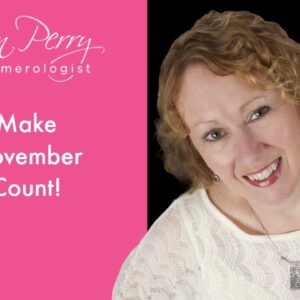 Make November Count! Your Intuition is BANG on right now!