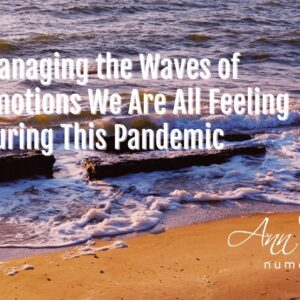 Managing the Waves of Emotions We Are All Feeling During This Pandemic