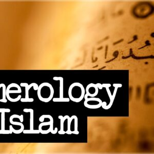 Numerology In Islam: Introduction To Islamic Numerology