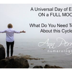 Numerology - Universal Day of Endings ON a FULL MOON!