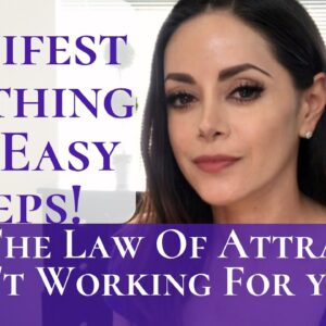 Manifest Anything In 2 Easy Steps! | Why The Law Of Attraction Isn't Working For You!