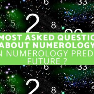 10 Most Asked Questions About Numerology - Can Numerology Predict the Future?