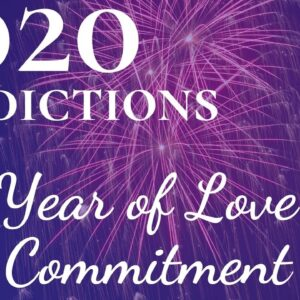 A Year Of Love And Commitment | 2020 Astrology Numerology Psychic Predictions