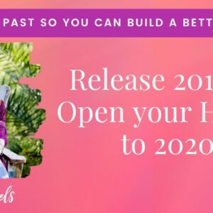 Release 2019 and Open Your Heart to 2020! HEALING RITUAL