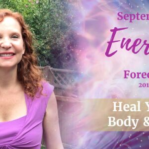 September 2019 Energy Forecast - Heal your Body & Soul