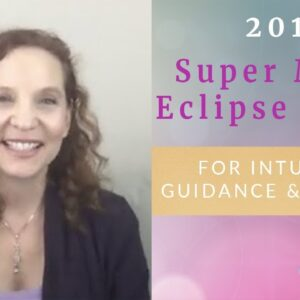 Supermoon Eclipse Magic - for intuitive guidance and success