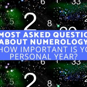 10 Most Asked Questions About Numerology  - How Important Is Your Personal Year?