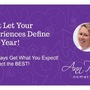 Don't Let Your Experiences Define Your Year! You Always Get What You Expect!