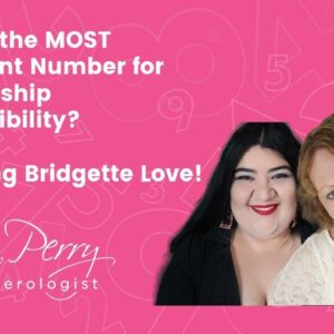 The Most Important Number for Compatibility featuring Bridgette Love!