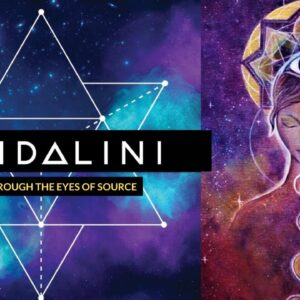 To Awaken Kundalini Is To See Through The Eyes Of God