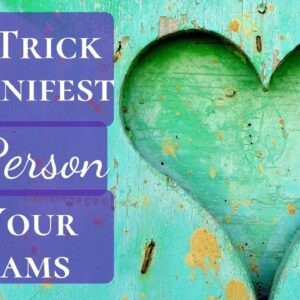 Trick to Manifest A Specific Person (Or Ex) | Manifest The Person Of Your Dreams