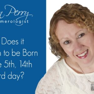 What Does It Mean to Be Born on the 5th, 14th or 23rd day?