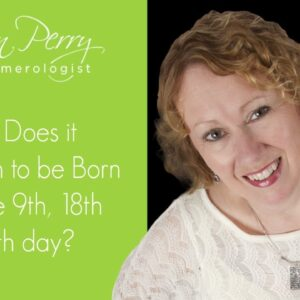 What Does It Mean To Be Born on the 9th, 18th or 27th day?