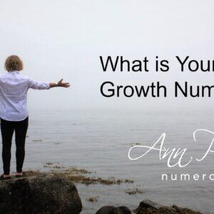 What is Your Growth Number? How Does It Illuminate Your Life Lessons?